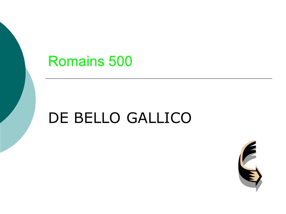 Romains 500 DE BELLO GALLICO