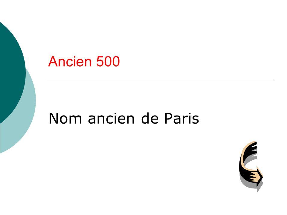Ancien 500 Nom ancien de Paris