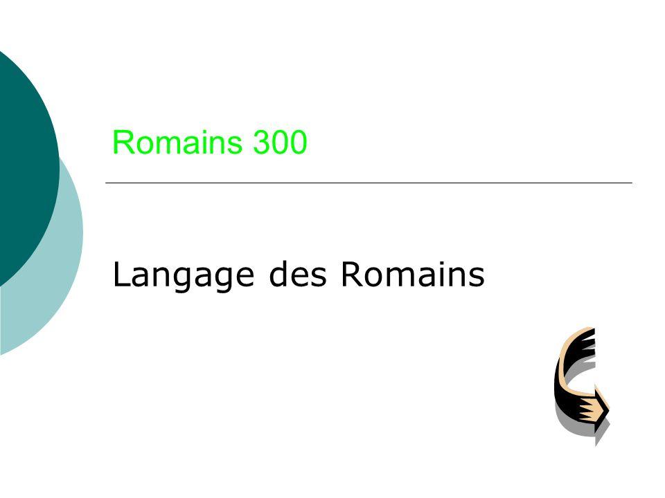Romains 300 Langage des Romains