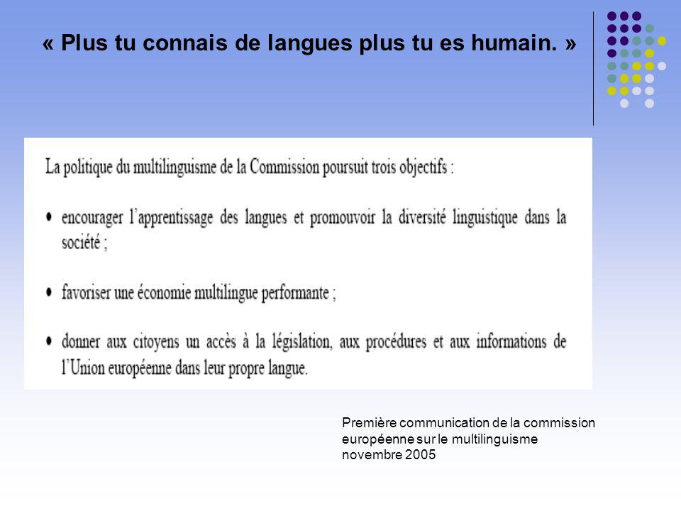 « Plus tu connais de langues plus tu es humain. » Première communication de la commission européenne sur le multilinguisme novembre 2005