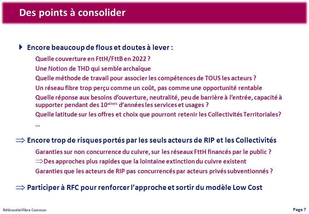 R éférentiel F ibre C ommun Des points à consolider Encore beaucoup de flous et doutes à lever : Quelle couverture en FttH/FttB en 2022 .