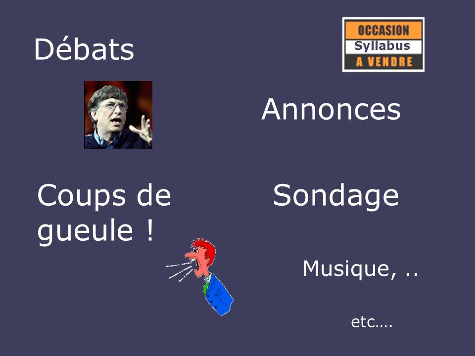 Débats Annonces Coups de gueule ! Sondage Syllabus Musique,.. etc…. Syllabus