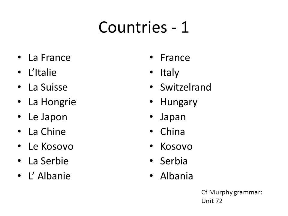 Countries - 1 La France LItalie La Suisse La Hongrie Le Japon La Chine Le Kosovo La Serbie L Albanie France Italy Switzelrand Hungary Japan China Koso