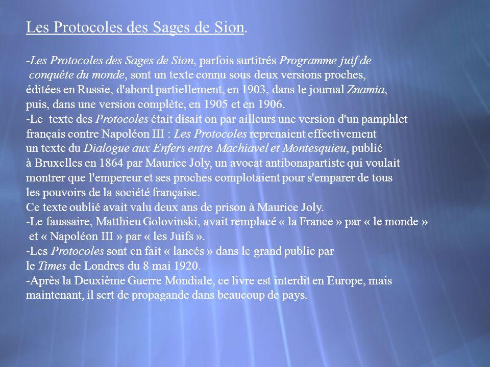 Les Protocoles des Sages de Sion. -Les Protocoles des Sages de Sion, parfois surtitrés Programme juif de conquête du monde, sont un texte connu sous d