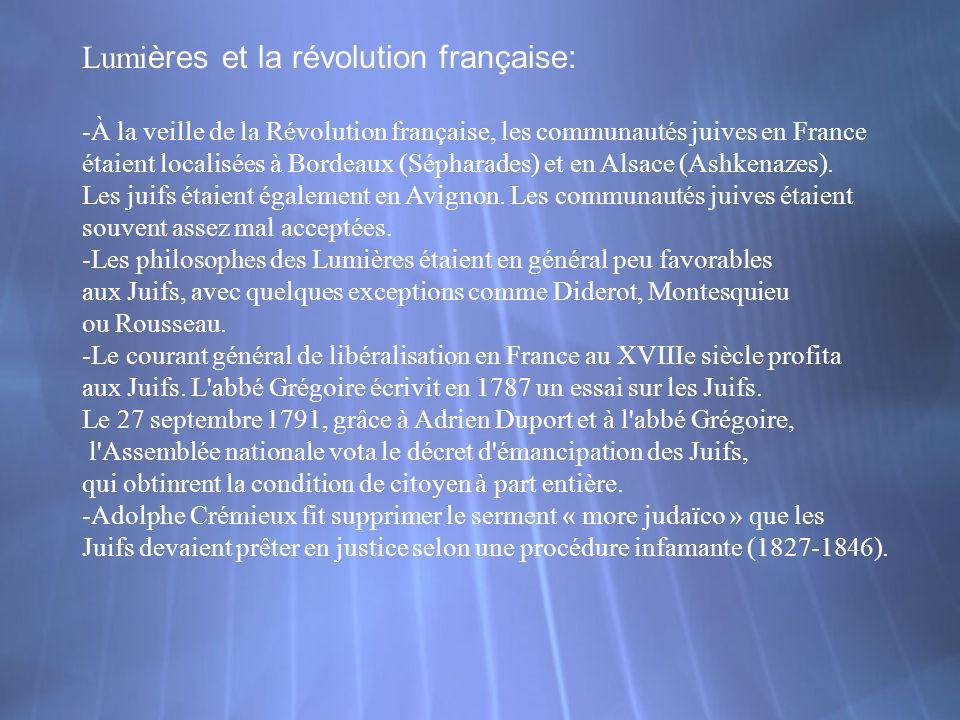 Lumi ères et la révolution française: -À la veille de la Révolution française, les communautés juives en France étaient localisées à Bordeaux (Séphara