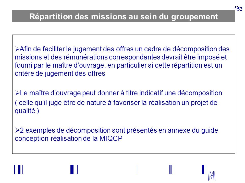52 Répartition des missions au sein du groupement Afin de faciliter le jugement des offres un cadre de décomposition des missions et des rémunérations