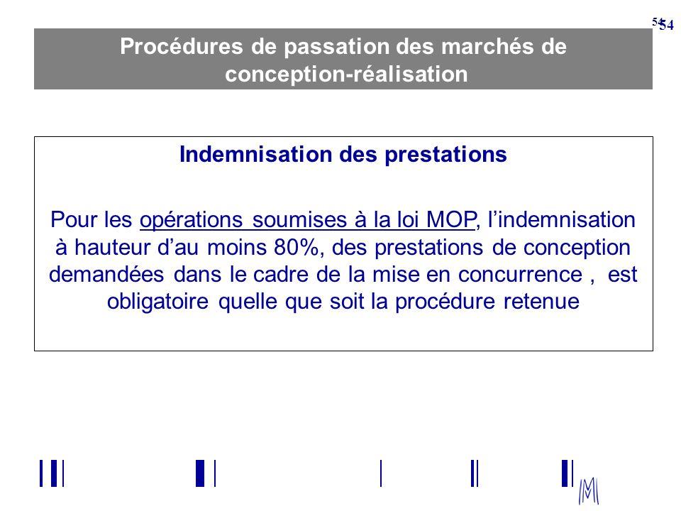 54 Procédures de passation des marchés de conception-réalisation Indemnisation des prestations Pour les opérations soumises à la loi MOP, lindemnisati