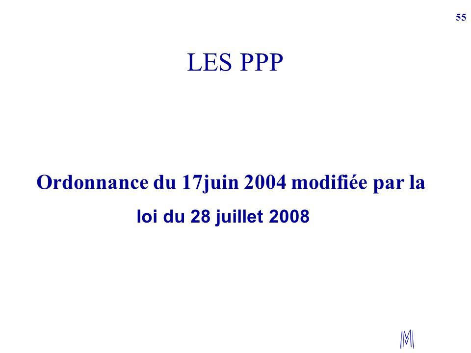 55 LES PPP Ordonnance du 17juin 2004 modifiée par la loi du 28 juillet 2008