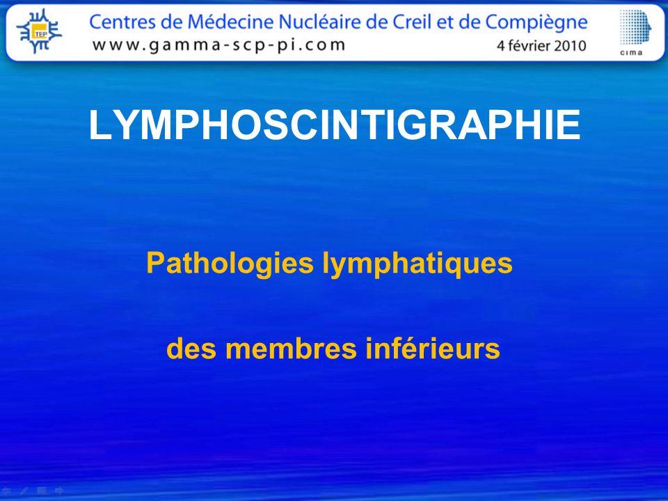 LYMPHOSCINTIGRAPHIE Pathologies lymphatiques des membres inférieurs