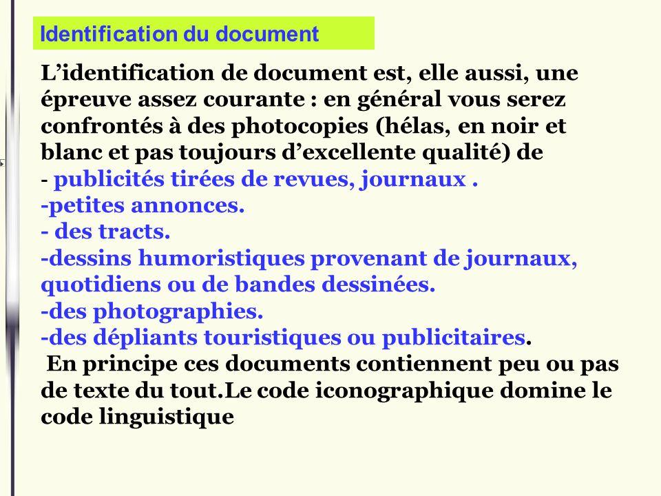 Lidentification de document est, elle aussi, une épreuve assez courante : en général vous serez confrontés à des photocopies (hélas, en noir et blanc