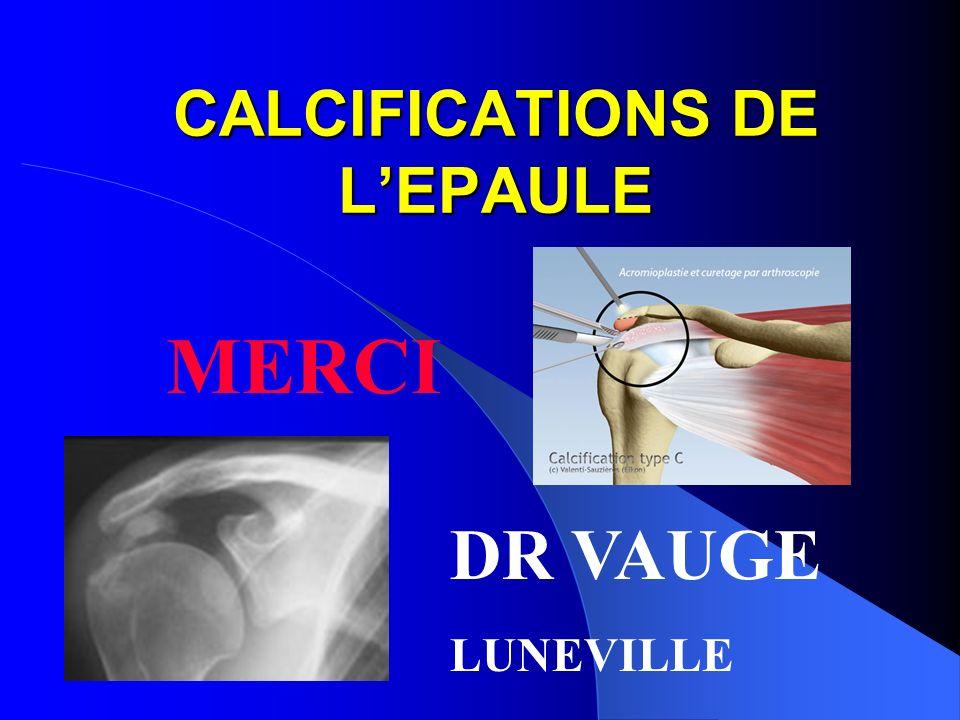 CALCIFICATIONS DE LEPAULE MERCI DR VAUGE LUNEVILLE