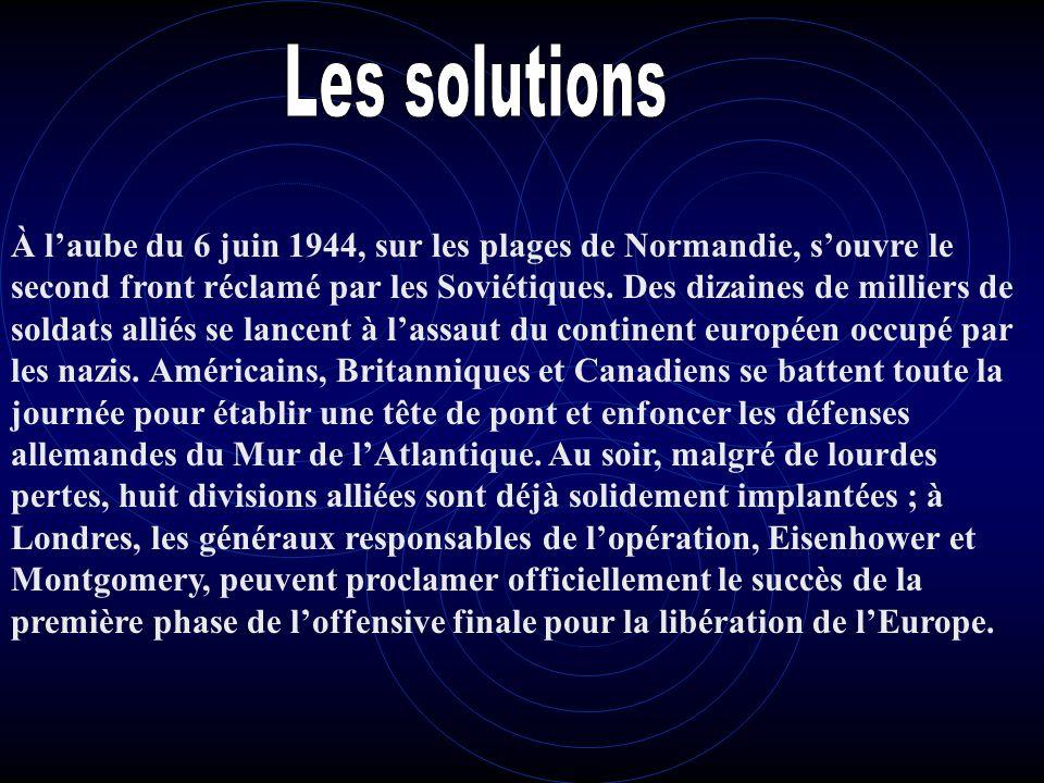 À l---- du 6 juin 1944, sur les ------ de Normandie, souvre le second ----- réclamé par les Soviétiques. Des dizaines de milliers de soldats ------ se