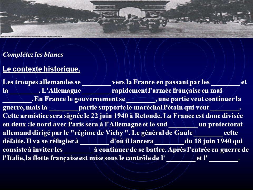 Le contexte historique. Les troupes allemandes se tournent vers la France en passant par les Pays-Bas et la Belgique. L'Allemagne neutralise rapidemen