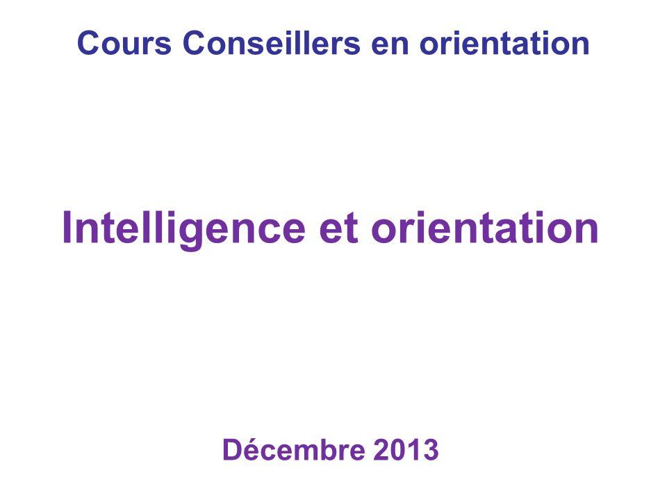 Cours Conseillers en orientation Intelligence et orientation Décembre 2013