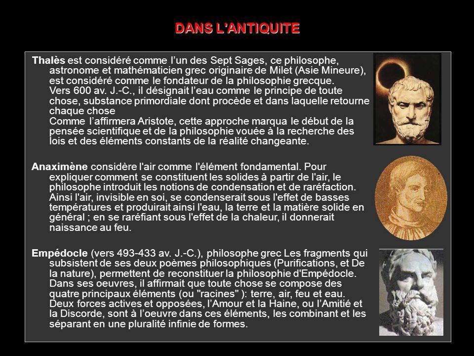 DANS L'ANTIQUITE Thalès est considéré comme lun des Sept Sages, ce philosophe, astronome et mathématicien grec originaire de Milet (Asie Mineure), est