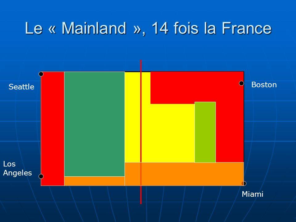 Le « Mainland », 14 fois la France Seattle Los Angeles Miami Boston