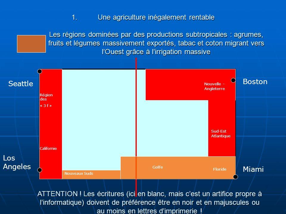 1.Une agriculture inégalement rentable Les régions dominées par des productions subtropicales : agrumes, fruits et légumes massivement exportés, tabac