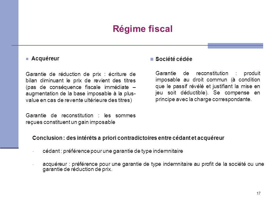 17 Régime fiscal Acquéreur Garantie de réduction de prix : écriture de bilan diminuant le prix de revient des titres (pas de conséquence fiscale imméd