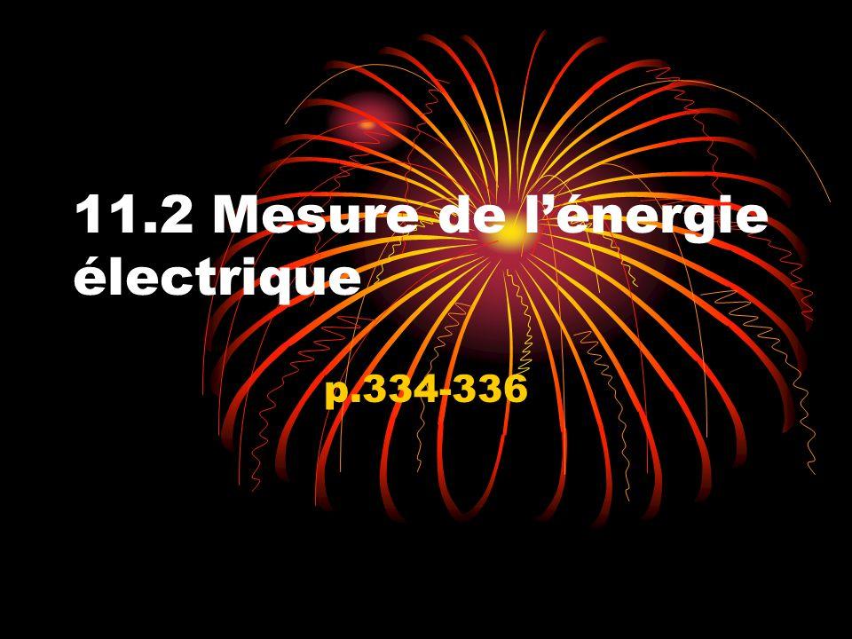 11.2 Mesure de lénergie électrique p.334-336