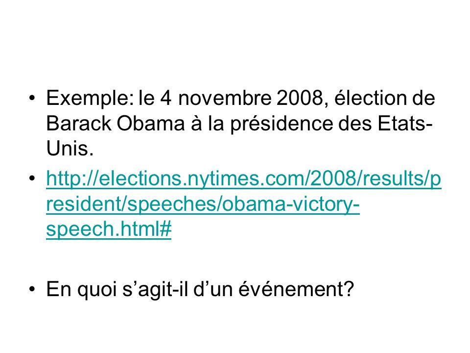 Exemple: le 4 novembre 2008, élection de Barack Obama à la présidence des Etats- Unis. http://elections.nytimes.com/2008/results/p resident/speeches/o