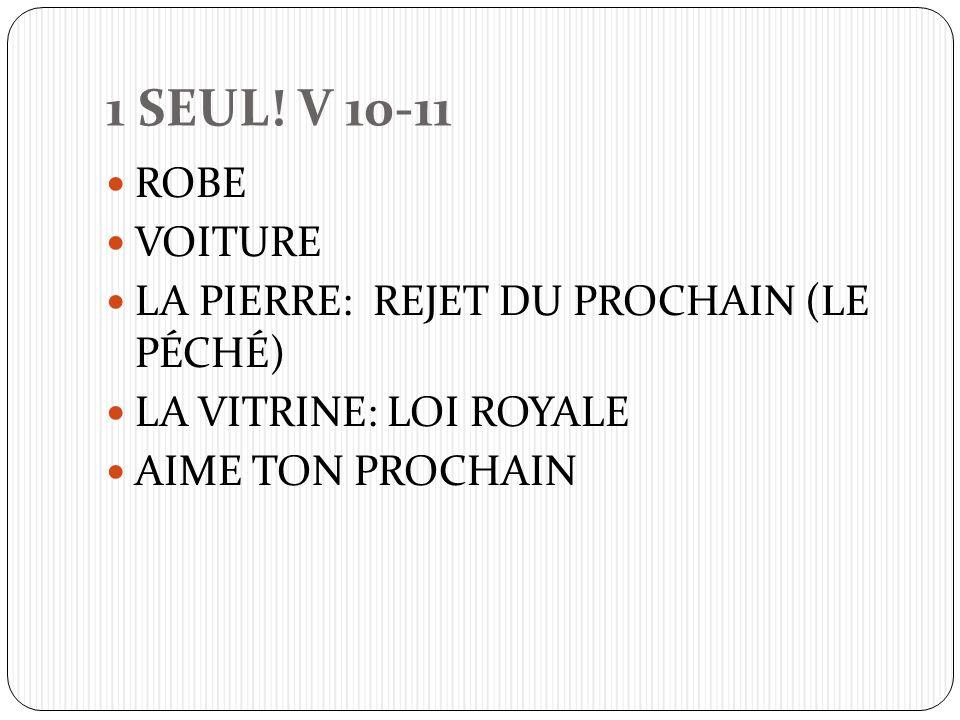1 SEUL! V 10-11 ROBE VOITURE LA PIERRE: REJET DU PROCHAIN (LE PÉCHÉ) LA VITRINE: LOI ROYALE AIME TON PROCHAIN
