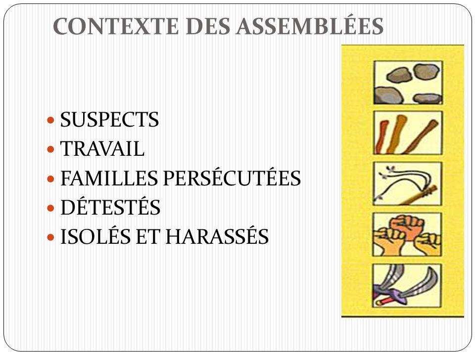 CONTEXTE DES ASSEMBLÉES SUSPECTS TRAVAIL FAMILLES PERSÉCUTÉES DÉTESTÉS ISOLÉS ET HARASSÉS
