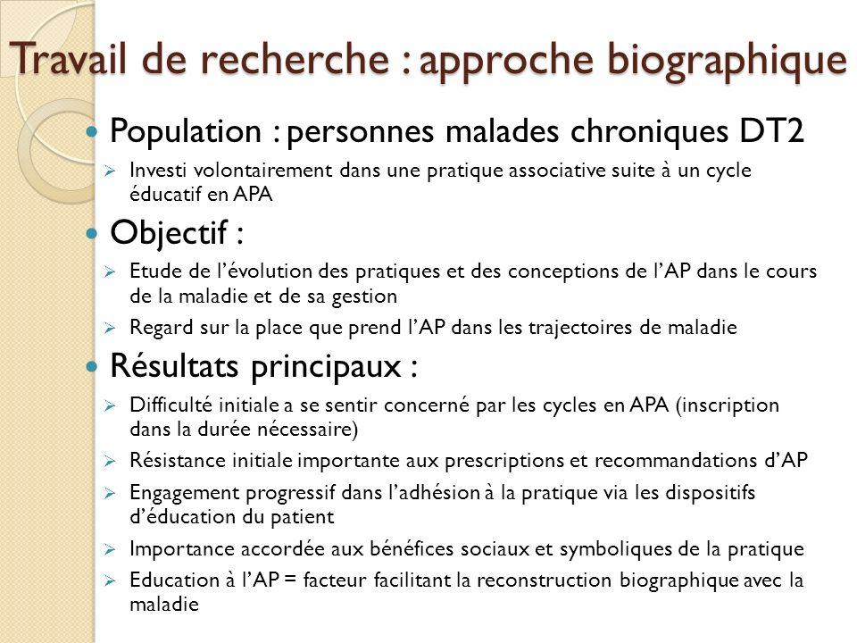 Travail de recherche : approche biographique Population : personnes malades chroniques DT2 Investi volontairement dans une pratique associative suite