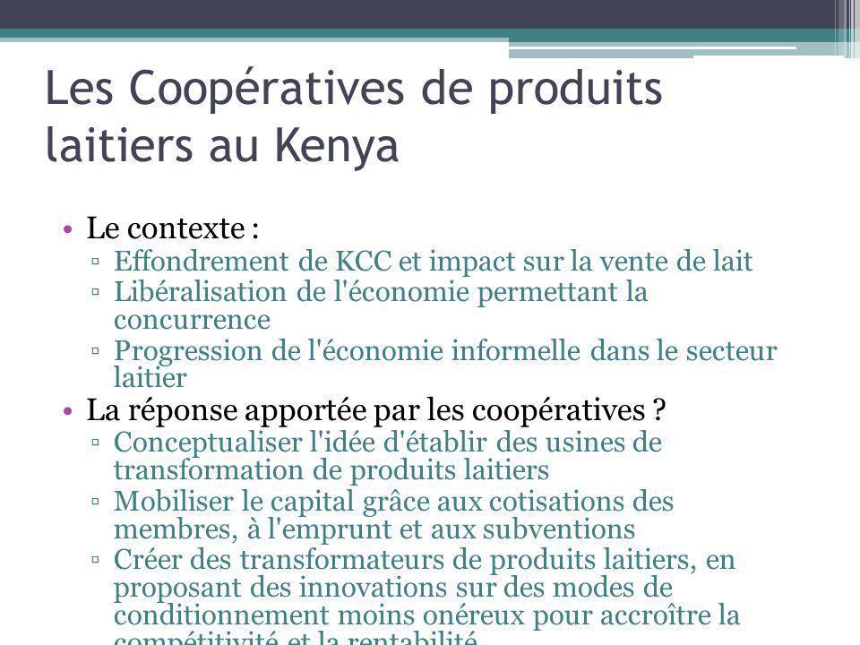 Les Coopératives de produits laitiers au Kenya Le contexte : Effondrement de KCC et impact sur la vente de lait Libéralisation de l'économie permettan