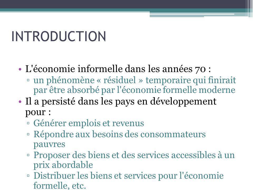 INTRODUCTION L'économie informelle dans les années 70 : un phénomène « résiduel » temporaire qui finirait par être absorbé par l'économie formelle mod