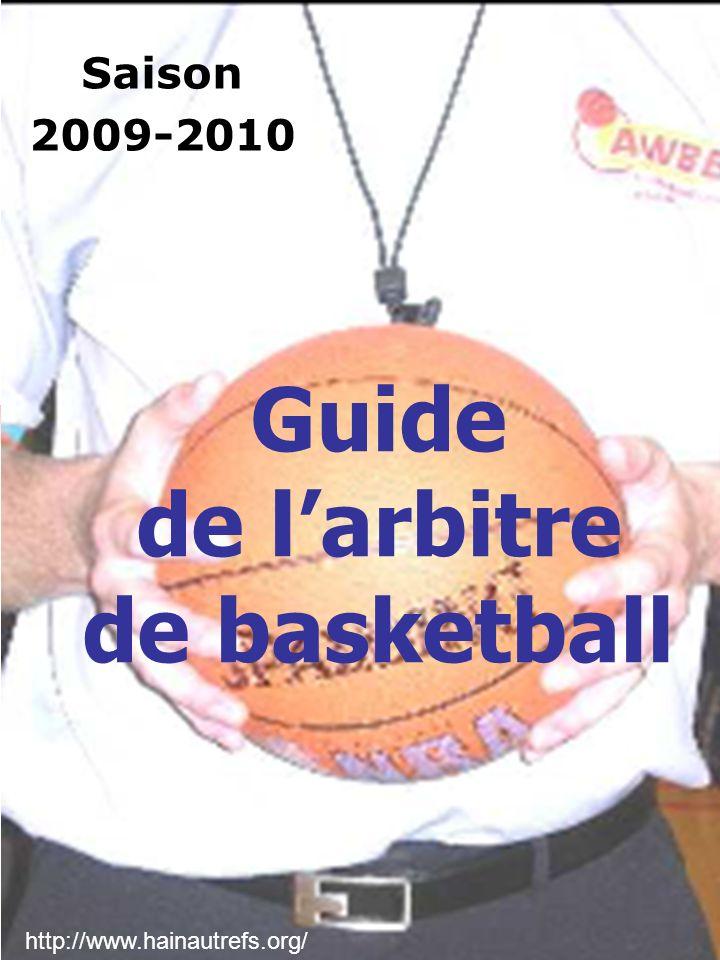 1 Guide de larbitre de basketball Saison 2009-2010 http://www.hainautrefs.org/