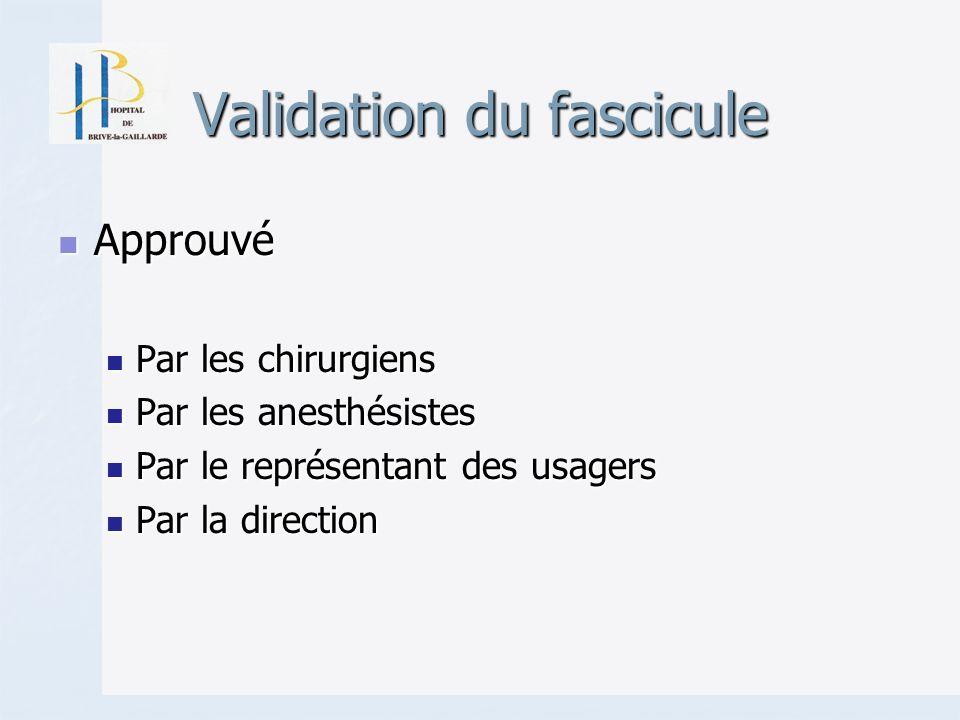 Validation du fascicule Approuvé Approuvé Par les chirurgiens Par les chirurgiens Par les anesthésistes Par les anesthésistes Par le représentant des