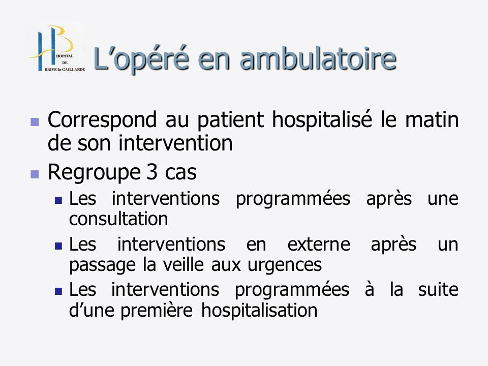 Lopéré en ambulatoire Correspond au patient hospitalisé le matin de son intervention Correspond au patient hospitalisé le matin de son intervention Re