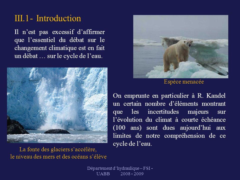 III.1- Introduction On emprunte en particulier à R. Kandel un certain nombre déléments montrant que les incertitudes majeurs sur lévolution du climat