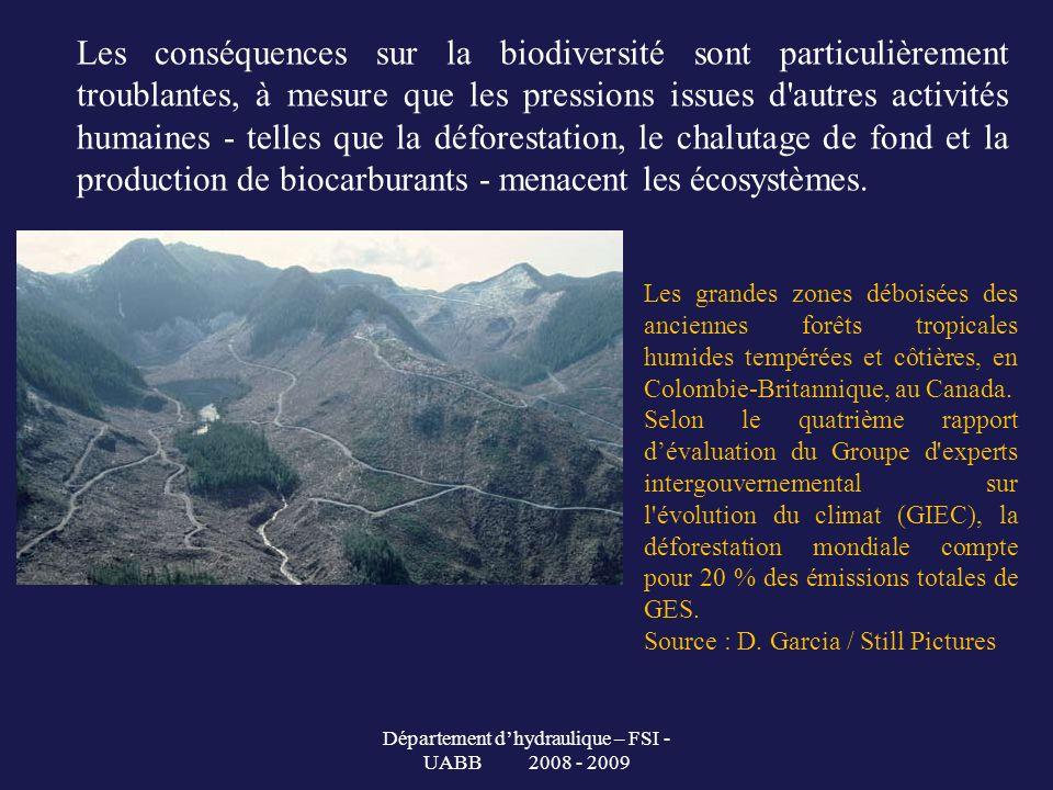 Département dhydraulique – FSI - UABB 2008 - 2009 Les conséquences sur la biodiversité sont particulièrement troublantes, à mesure que les pressions i