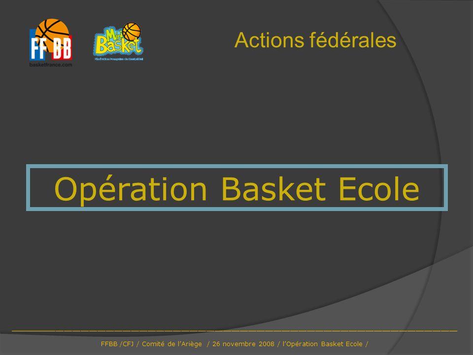 Opération Basket Ecole Actions fédérales ___________________________________________________________________________________________________________ F