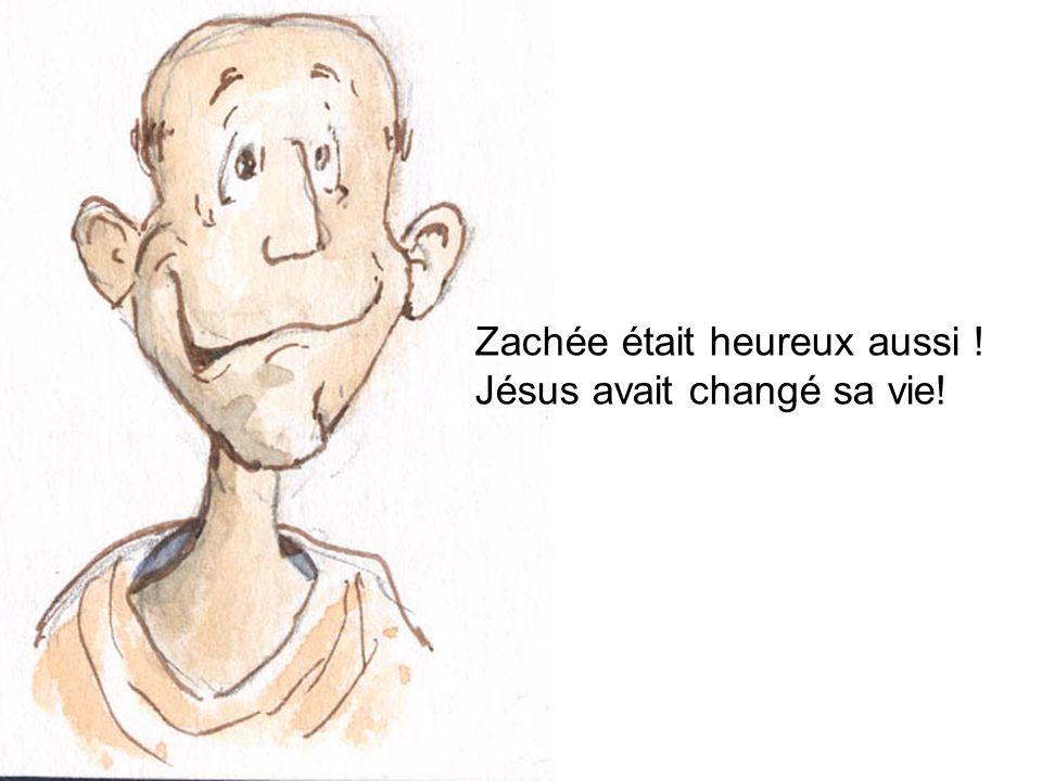 Zachée était heureux aussi ! Jésus avait changé sa vie!