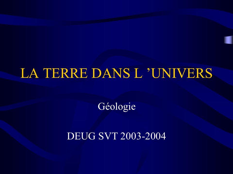 LA TERRE DANS L UNIVERS Géologie DEUG SVT 2003-2004