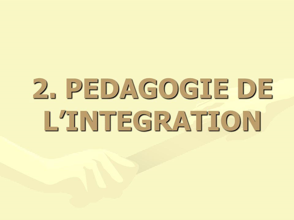 2. PEDAGOGIE DE LINTEGRATION