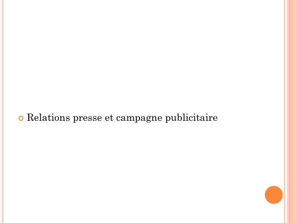Relations presse et campagne publicitaire