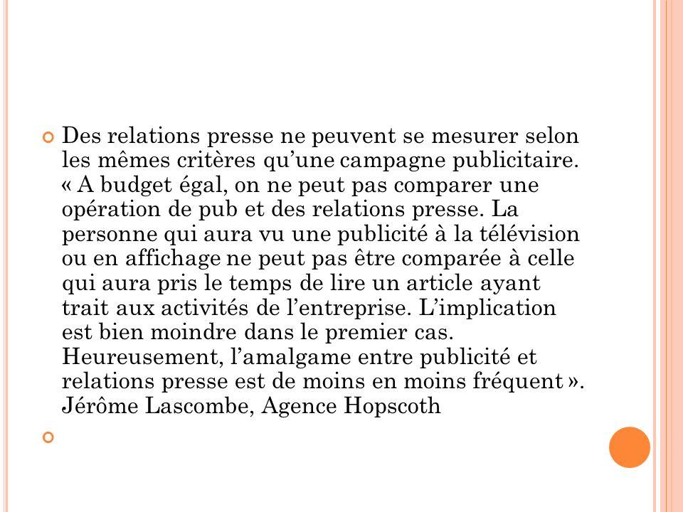 Des relations presse ne peuvent se mesurer selon les mêmes critères quune campagne publicitaire.