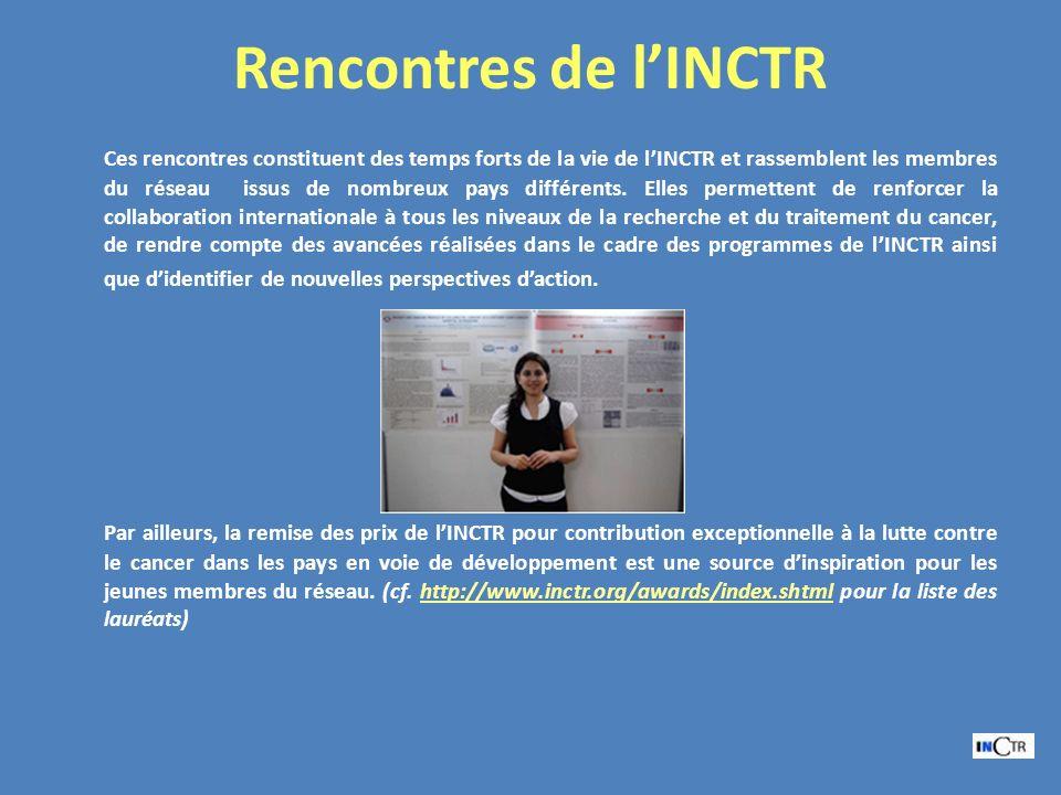 Rencontres de lINCTR Ces rencontres constituent des temps forts de la vie de lINCTR et rassemblent les membres du réseau issus de nombreux pays différents.