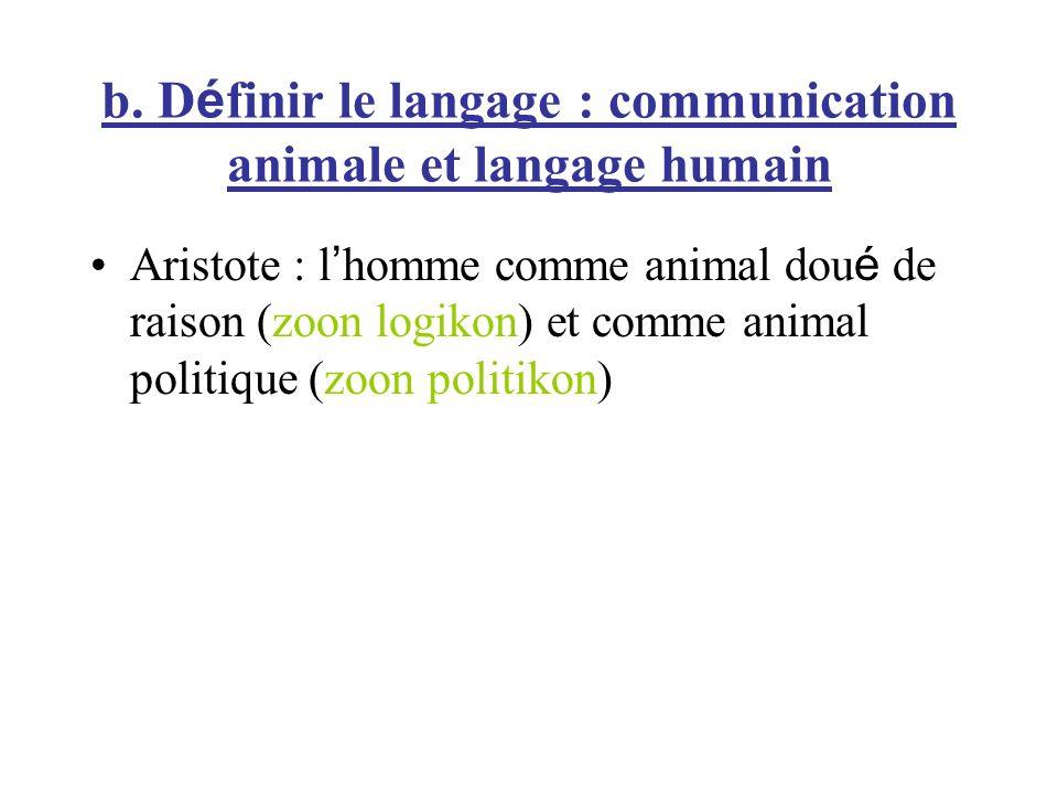 Aristote : l homme comme animal dou é de raison (zoon logikon) et comme animal politique (zoon politikon)