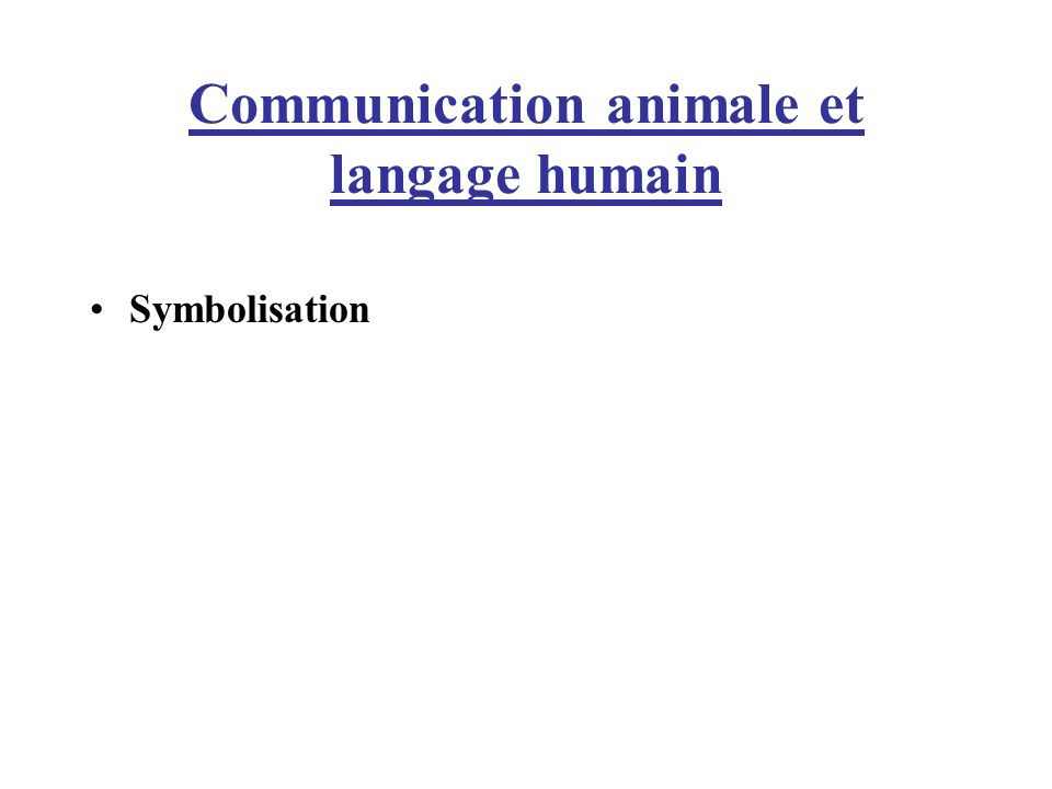 Communication animale et langage humain Symbolisation