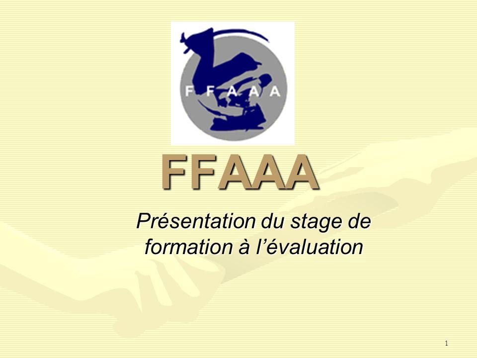 1 Présentation du stage de formation à lévaluation FFAAA