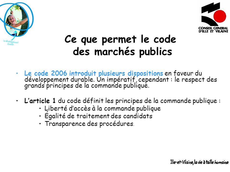Le code 2006 introduit plusieurs dispositions en faveur du développement durable. Un impératif, cependant : le respect des grands principes de la comm