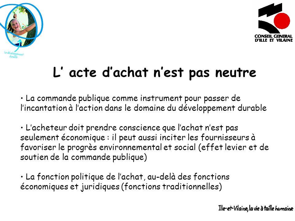 L acte dachat nest pas neutre La commande publique comme instrument pour passer de lincantation à laction dans le domaine du développement durable Lac
