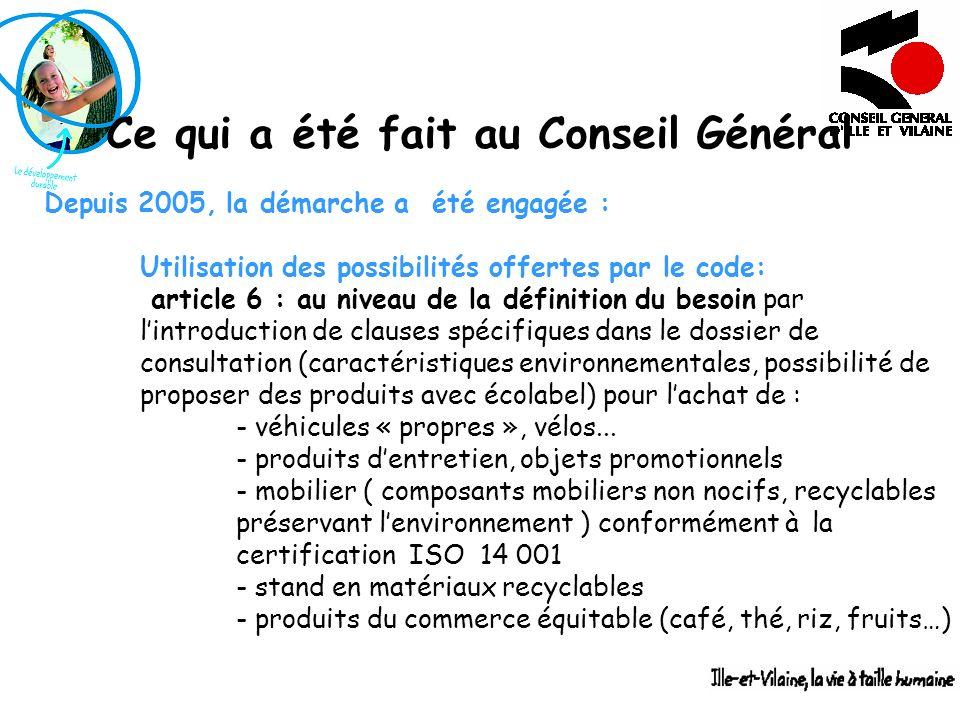 0 Ce qui a été fait au Conseil Général Depuis 2005, la démarche a été engagée : Utilisation des possibilités offertes par le code: article 6 : au nive
