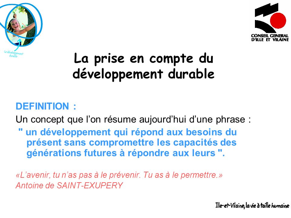 La prise en compte du développement durable DEFINITION : Un concept que lon résume aujourdhui dune phrase :