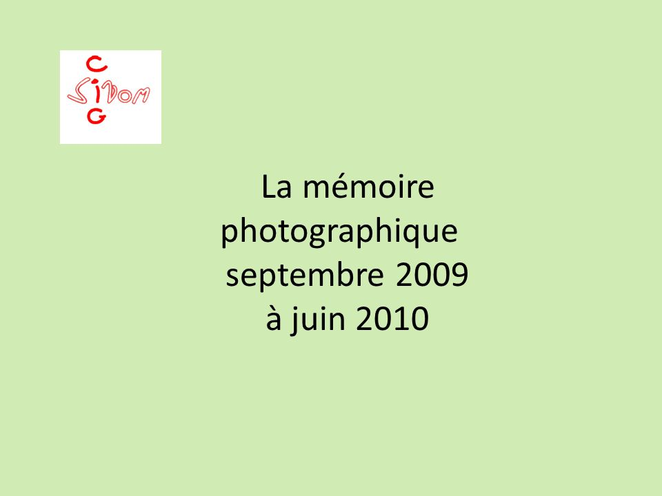 La mémoire photographique septembre 2009 à juin 2010