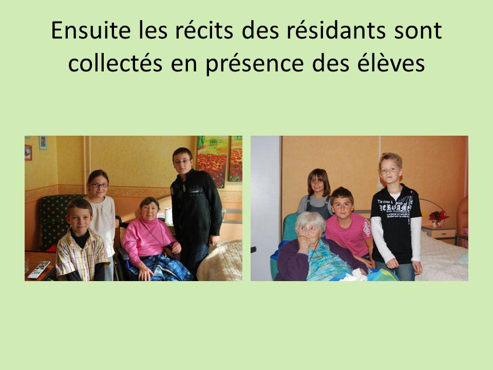 Ensuite les récits des résidants sont collectés en présence des élèves